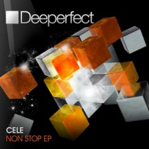 Cele 'Non Stop EP' (Deeperfect)