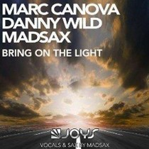 Marc Canova, Danny Wild, Madsax 'Bring On The Light'