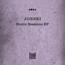 Joeski 'Erotic Sessions EP' (Poker Flat)