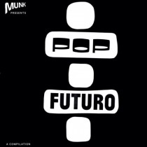 V/A 'Pop Futuro by MUNK' (Gomma)