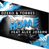 Dzeko & Torres feat. Alex Joseph 'Home' (Musical Freedom)