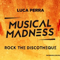 Luca Perra 'Rock The Discotheque' (Musical Madness)