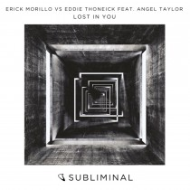 Erick Morillo & Eddie Thoneick feat. Angel Taylor 'Lost In You' (Subliminal)