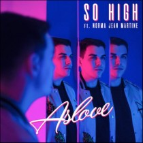 Aslove feat. Norma Jean Martine 'So High' (Capitol/Universal)