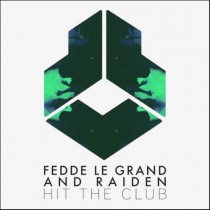 Fedde Le Grand & Raiden 'Hit The Club' (Darklight / Armada)