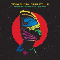 Jeff Mills & Tony Allen 'Tomorrow Comes The Harvest' (Blue Note)